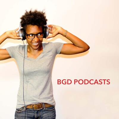 BGD Podcasts