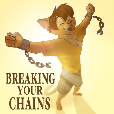 Breaking Your Chains