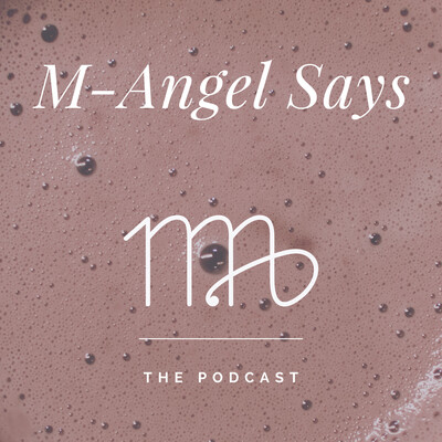 M-Angel Says