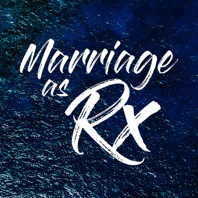 Marriage As Rx