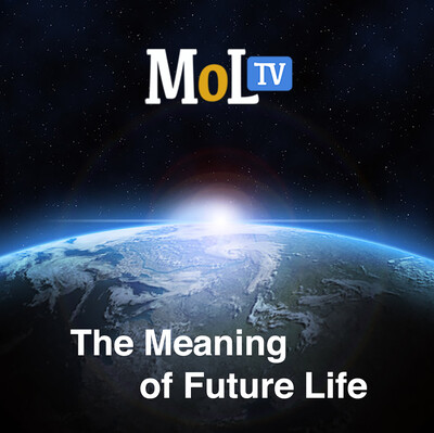 MeaningofLife.tv: The Meaning of Future Life