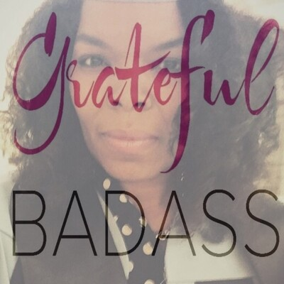 Grateful Badass Podcast