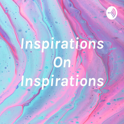 Inspirations On Inspirations
