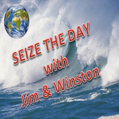 Seize the Day - with Jim & Winston