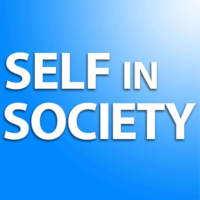 Self in Society Podcast