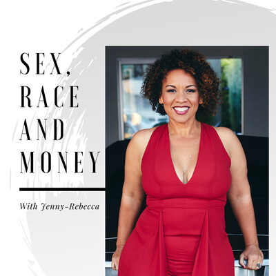 Sex, Race and Money