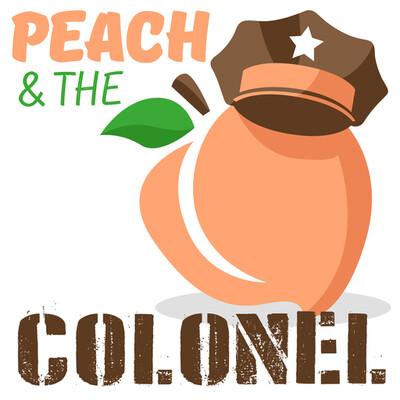 Peach and The Colonel