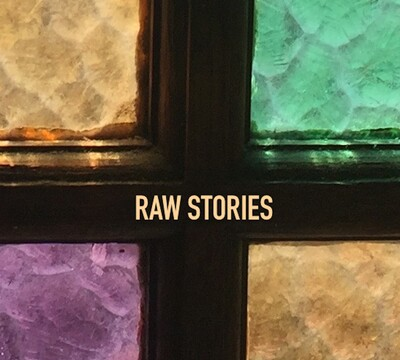 Raw Stories
