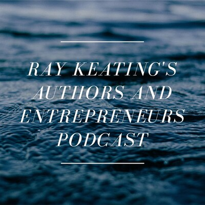 Ray Keating's Authors and Entrepreneurs Podcast