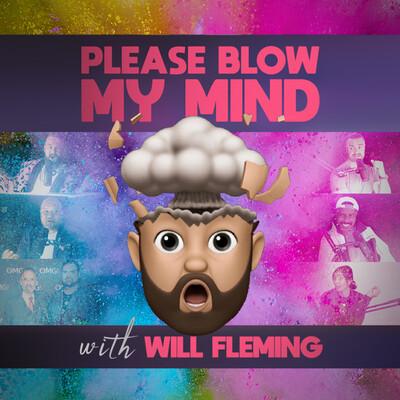 Please Blow My Mind
