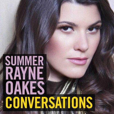 SUMMER RAYNE OAKES CONVERSATIONS