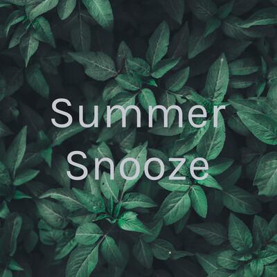 Summer Snooze