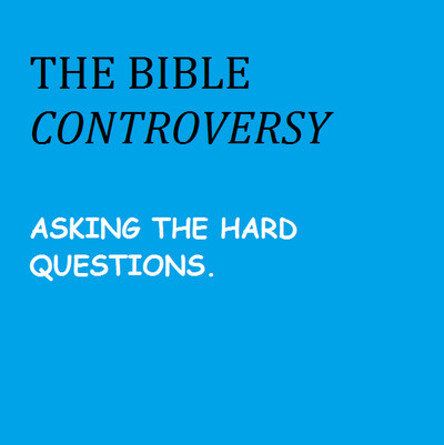 Podcast – The Bible Controversy