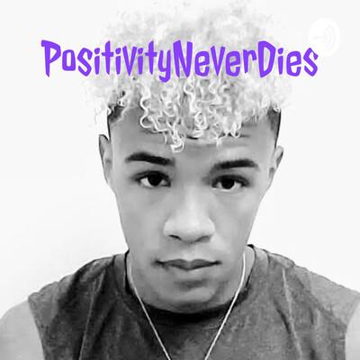 PositivityNeverDies