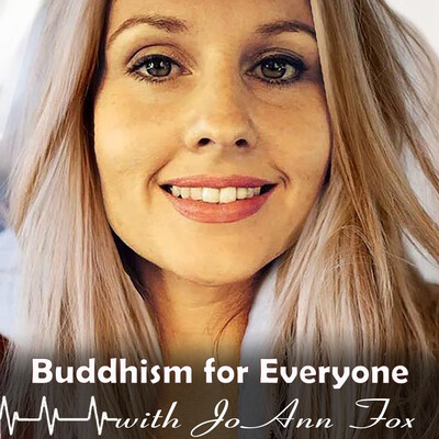 Buddhism for Everyone with JoAnn Fox