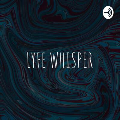 LYFE WHISPER