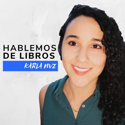 Hablemos de Libros - Karla NVZ