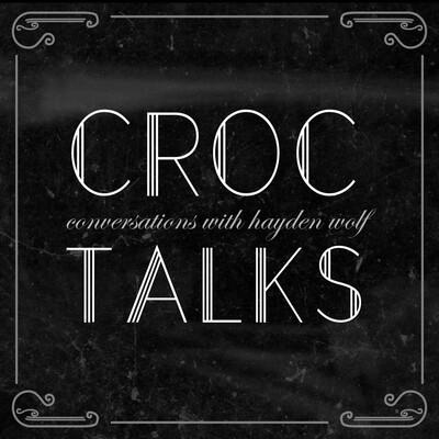 CrocTalks [w/Hayden Wolf]