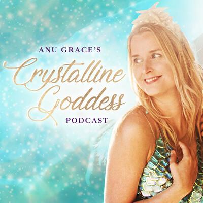 Crystalline Goddess Podcast