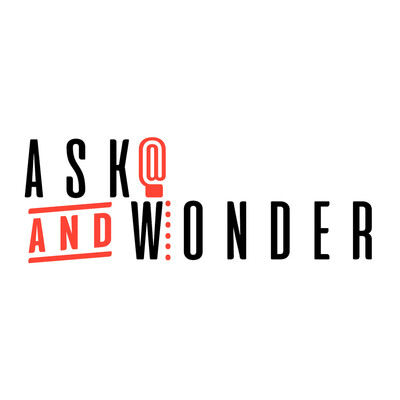 Ask and Wonder