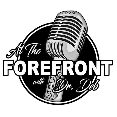 At the Forefront with Dr. Deb