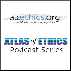 Atlas of Ethics Podcast Series