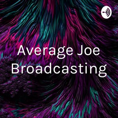 Average Joe Broadcasting