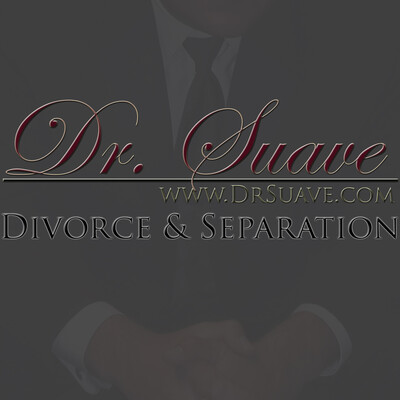 Dr. Suave: Divorce & Separation – Podcast Central