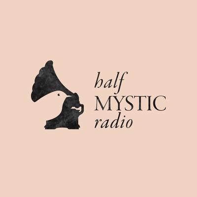 Half Mystic Radio