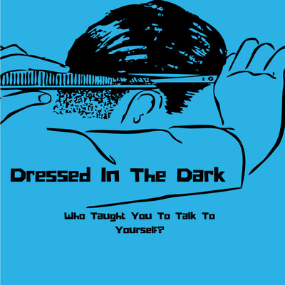 Dressed In The Dark