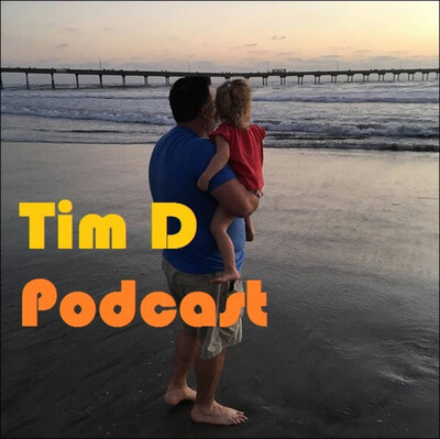 Tim D Podcast
