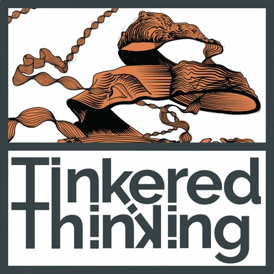 Tinkered Thinking