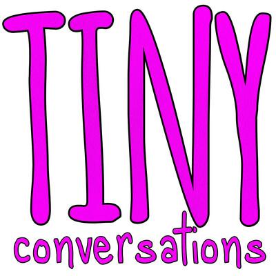Tiny Conversations