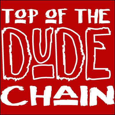 Top of the Dude Chain