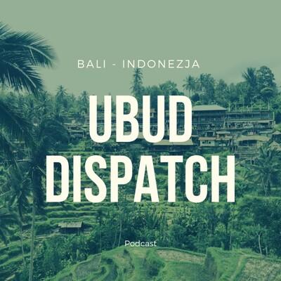 Ubud Dispatch, czyli 40-tka w Indonezji
