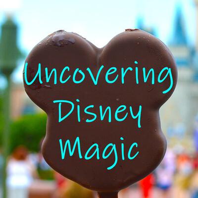 Uncovering Disney Magic