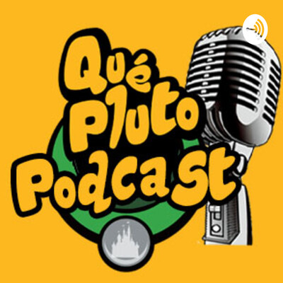 Qué Pluto Podcast