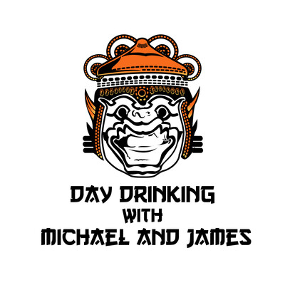 Day Drinking with Michael and James