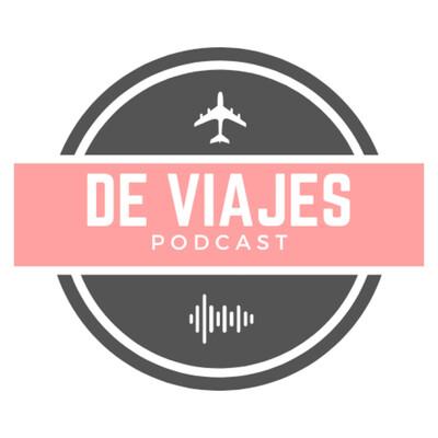 De Viajes Podcast