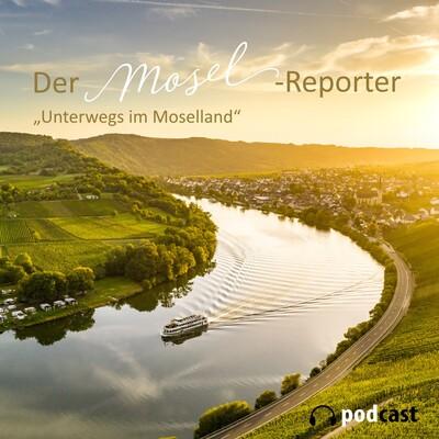 Der Mosel Reporter - Unterwegs im Moselland
