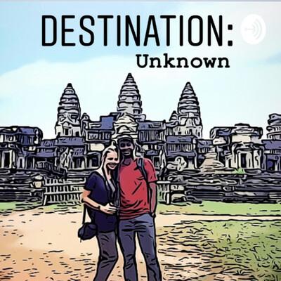 Destination: Unknown