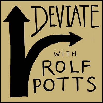 Deviate with Rolf Potts