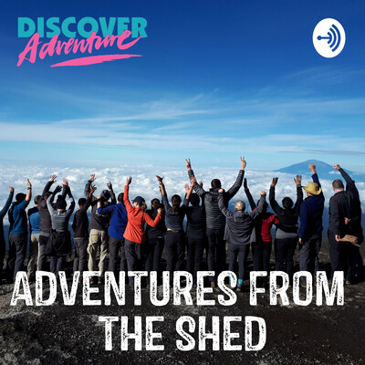 Discover Adventure: Adventures from the Shed