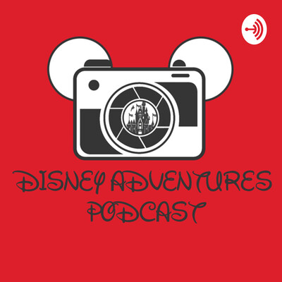 DISNEY ADVENTURES PODCAST