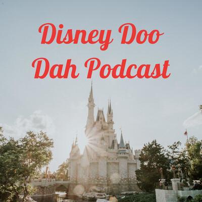 Disney Doo Dah Podcast