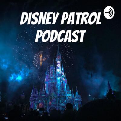 Disney Patrol Podcast