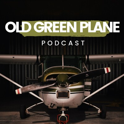 Old Green Plane Podcast