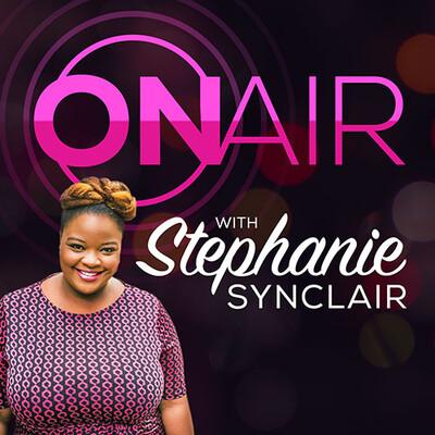 On Air with Stephanie Synclair