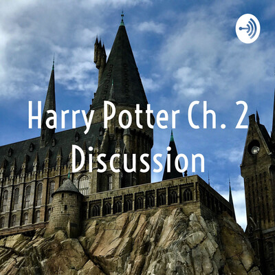Harry Potter Ch. 2 Discussion