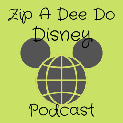Zip a Dee Do Disney Podcast